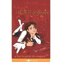 Sur le point de craquer (Journal Aurélie Laflamme  2)