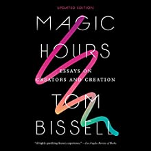 Magic Hours Audiobook by Tom Bissell Narrated by Tom Bissell
