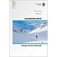 Graubünden Nord: Prättigau / Surselva / Rheinwald (Skitourenführer)
