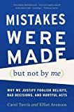 img - for Carol Tavris: Mistakes Were Made (But Not by Me) : Why We Justify Foolish Beliefs, Bad Decisions, and Hurtful Acts (Paperback - Revised Ed.); 2015 Edition book / textbook / text book
