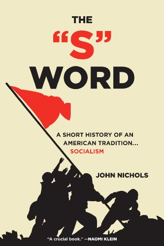 (The S Word: A Short History of an American Tradition...Socialism)