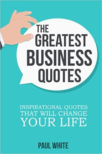 The Greatest Business Quotes Inspirational Quotes That Will Change