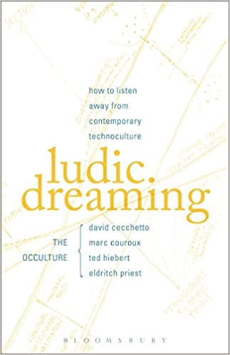 Ludic Dreaming How to Listen Away from Contemporary Technoculture