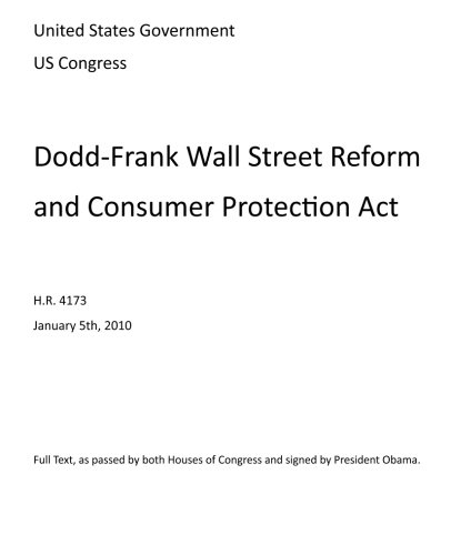 The Dodd Frank Wall Street Reform And Consumer Protection Act