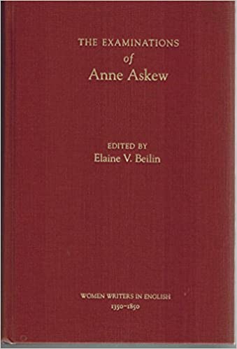 The Examinations of Anne Askew (Women Writers in English, 1350-1850)