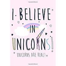 "I Believe In Unicorns! Unicorns Are Real!: Unicorn Gratitude Journal For Girls Kids Children Writing 7""x10"""