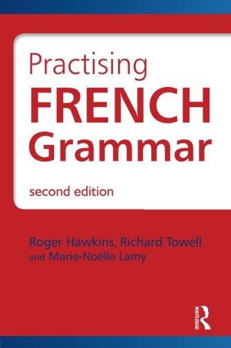 French Grammar: Practising French Grammar: A Workbook (Hodder Arnold Publication) (French Edition)