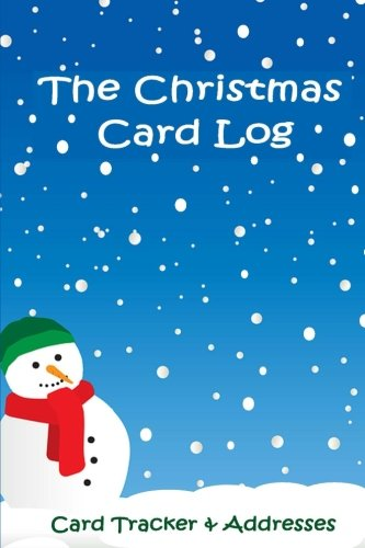 The Christmas Card and Address Log: A card tracker for the Christmas cards you send and receive - Snowman cover