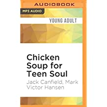 Chicken Soup for Teen Soul: Real-Life Stories by Real Teens