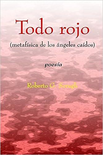 Todo rojo: Metafísica de los ángeles caídos: Amazon.es: Roberto G. Scrugli: Libros