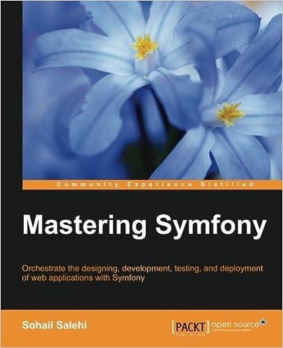 Mastering Symfony Sohail Salehi