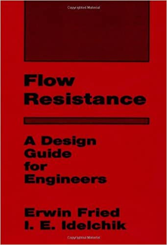 Book Flow Resistance: A Design Guide for Engineers by E. Fried (1989-07-01)