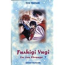 Jeu étrange (un) t.07 fushigi yugi 07