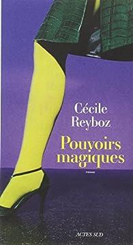 Pouvoirs magiques par Cécile Reyboz