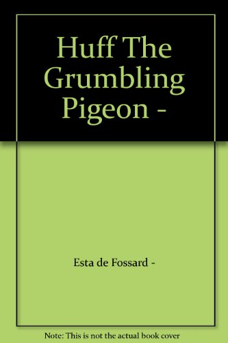 Huff The Grumbling Pigeon -