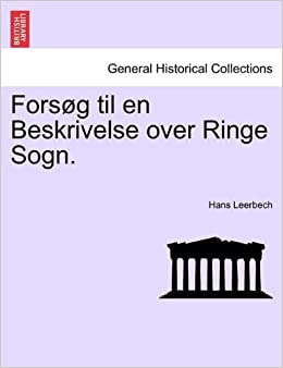 Fors??g til en Beskrivelse over Ringe Sogn. by Hans Leerbech (2011-03-25)