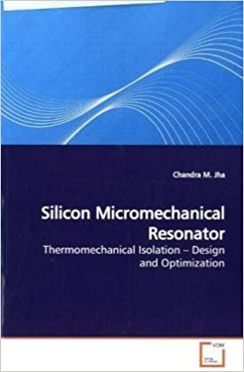 Book Silicon Micromechanical Resonator: Thermomechanical Isolation - Design and Optimization