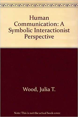 Human Communication A Symbolic Interactionist Perspective Julia T