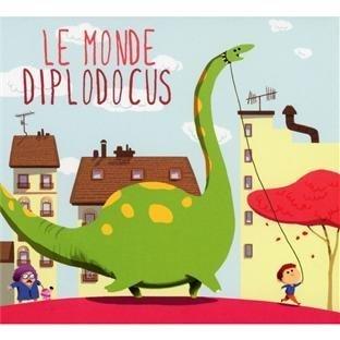 Le monde Diplodocus | Berton, Nicolas. Chanteur