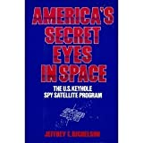 America's Secret Eyes in Space, Jeffrey T. Richelson, 0887302858