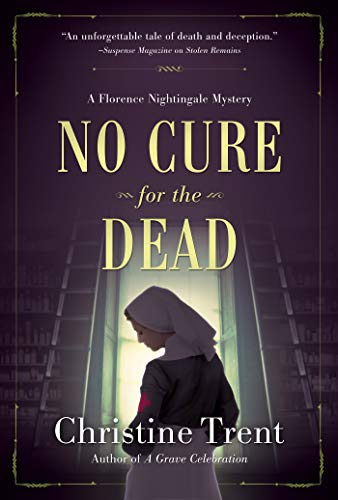 No Cure for the Dead: A Florence Nightingale Mystery