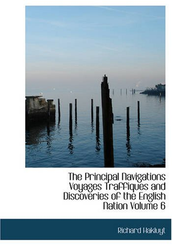 Download The Principal Navigations Voyages Traffiques and Discoveries of the English Nation Volume 6: Madiera The Canaries Ancient Asia Africa etc. pdf epub