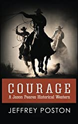 Courage: A Jason Peares Historical Western (Volume 1)