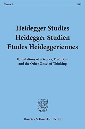 heidegger-studies-heidegger-studien-etudes-heideggeriennes-vol-26-2010-foundations-of-sciences-tradition-and-the-other-onset-of-thinking