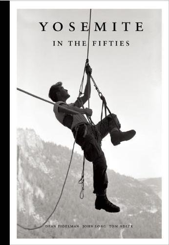 Yosemite in the Fifties: The Iron Age by Patagonia Ediciones