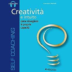 Creatività e intuito, come risvegliare le proprie capacità