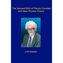 The Second Birth of Planck Constant and New Physics Theory: physical science