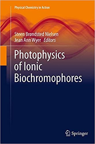 Book Photophysics of Ionic Biochromophores (Physical Chemistry in Action)