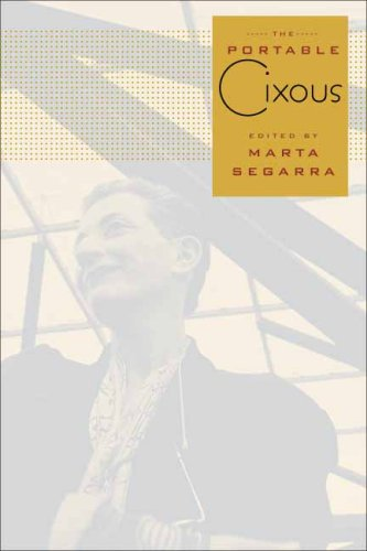 The Portable Cixous (European Perspectives: A Series in Social Thought and Cultural Criticism)
