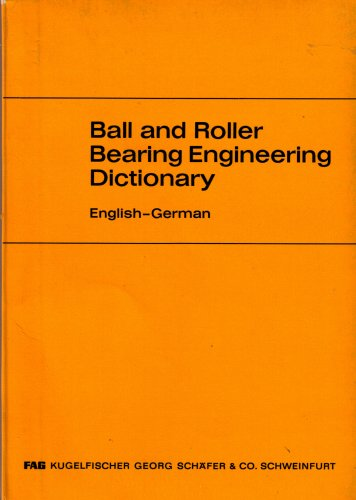 Ball and Roller Bearing Engineering Dictionary: (Schaefer Ball Bearing)