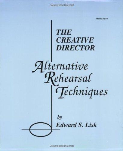 The Creative Director: Alternative Rehearsal Techniques - Heartland Directors