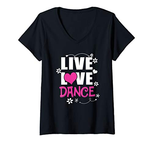 Womens Live Love Dance Dancing Dancer t-shirt for women girl baby  V-Neck T-Shirt (Dance Womens V-neck T-shirt)