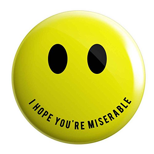 - Geek Details I Hope You're Miserable Pinback Button