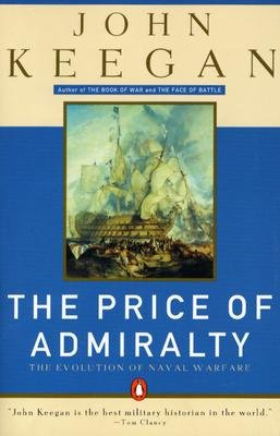 The price of Admiralty: war at sea from man of war to submarine