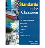 img - for [(Standards in the Classroom: An Implementation Guide for Teachers of Science and Mathematics )] [Author: Richard H. Audet] [Feb-2003] book / textbook / text book