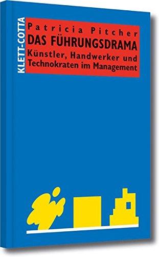 Das Führungsdrama: Künstler, Handwerker und Technokraten im Managemen (Systemisches Management) Gebundenes Buch – 1. Oktober 2008 Patricia Pitcher Maren Klostermann Schäffer Poeschel 3791030329