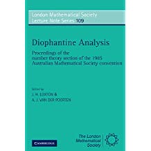 Diophantine Analysis: Proceedings at the Number Theory Section of the 1985 Australian Mathematical Society Convention (London Mathematical Society Lecture Note Series)