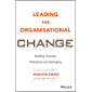 Leading for Organisational Change: Building Purpose, Motivation and Belonging