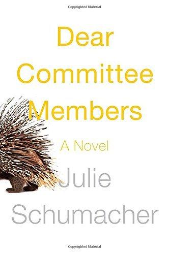 By Julie Schumacher Dear Committee Members: A novel [Hardcover]