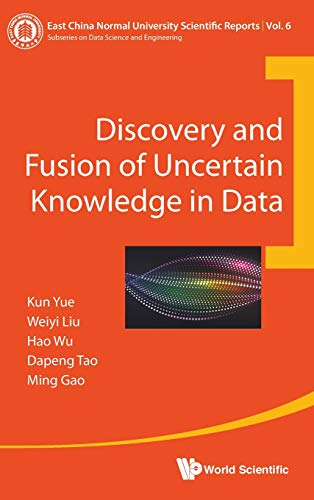 Discovery And Fusion Of Uncertain Knowledge In Data (East China Normal University Scientific Reports)
