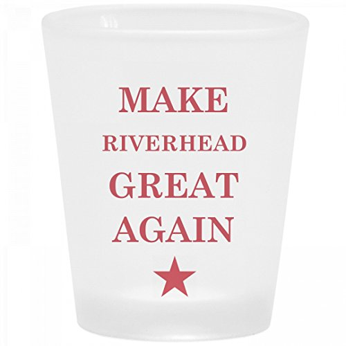 Political Make Riverhead Great Again: Frosted Shot - Riverhead Glass