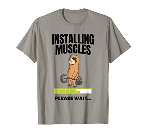 Installing Muscles Sloth Weight Lifting Fitness Motivation T-Shirt (Lifting Motivation)
