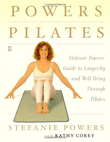 Powers Pilates: Stefanie Powers' Guide to Longevity and Well-being Through Pilates pdf