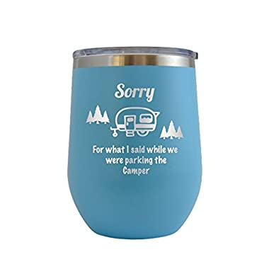 Sorry For What I Said While I Was Parking The Camper - Camping Summer - Engraved 12 oz Wine Tumbler Cup Glass Etched - Funny Gifts for him, her, mom, dad, husband, wife (Baby Blue - 12 oz)