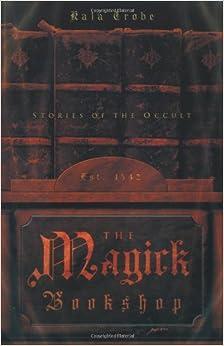 The Magick Bookshop: An Occult Novel
