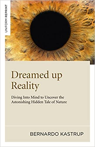 Dreamed Up Reality: Diving Into Mind To Uncover The Astonishing Hidden Tale Of Nature PDF Descargar
